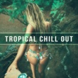 Chillout Lounge Tropical Chill Out ‐ Rest on the Beach, Chillout Lounge, Electro Vibrations, Positive Attitude