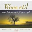 Various Artists Wees stil voor het aangezicht van God: Liederen ter Bemoediging