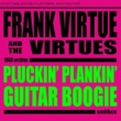 Frank Virtue & The Virtues Pluckin', Plankin' Guitar Boogie