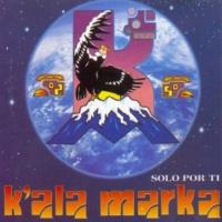 Kala Marka Solo por Ti