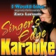 Singer's Edge Karaoke I Would Like (Originally Performed by Zara Larsson) [Karaoke Version]
