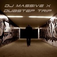 DJ Massive X Dubstep Trip