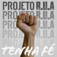 Projeto R.u.a Tenha Fé