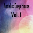 X-Den Project,CJ Kovalev,VaDim,Other Side,Vlad Brost,Max Mounth,V.K.&Alexander Gorya Andalus Deep House, Vol. 1