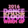 Dancefloor Warm Up 2016 Dancefloor Warm Up