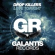 Drop Killers Love Tonight