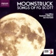 Lisa Milne,Roderick Williams&Iain Burnside Moonstruck: Songs of F.G. Scott