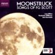 Lisa Milne,Roderick Williams&Iain Burnside Moonstruck: Songs of F.G. Scott