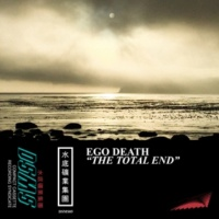 Ego Death The Total End