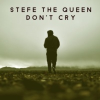 Stefe The Queen Don't Cry