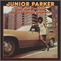 Junior Parker (I Wonder) Where Our Love Has Gone