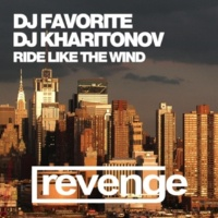 DJ Favorite&DJ Kharitonov Ride Like The Wind