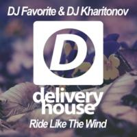 DJ Favorite&DJ Kharitonov Ride Like The Wind