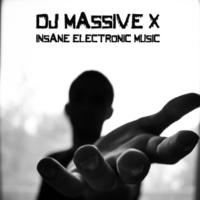 DJ Massive X Insane Electronic Music