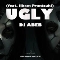 Dj Abeb Ugly (feat. Ilham Pranizuki)
