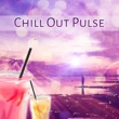 #1 Hits Now Chill Out Pulse ‐ Calming Chill Out Sounds, Pure Electro, Deep Chillout, Relax