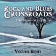 Various Artists Rock and Blues Crossroads - The Story of the Blues, Vol. 8