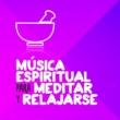 Música para Meditar y Relajarse Música Espiritual para Meditar y Relajarse