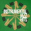 Jazz Instrumentals Instrumental Jazz Hits