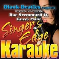 Singer's Edge Karaoke Black Beatles (Originally Performed by Rae Sremmurd & Gucci Mane) [Instrumental]