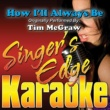 Singer's Edge Karaoke How I'll Always Be (Originally Performed by Tim Mcgraw) [Karaoke Version]