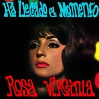 Rosa Virginia Ha Llegado el Momento
