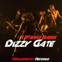 Dizzy Gate I Wanna Dance
