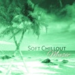 Hawaiian Music Soft Chillout Music ‐ Gentle Sounds of Chillout, Relaxing Chill Out Music