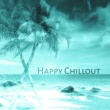 Dance Hits 2015 Happy Chillout -  Deep Chillout, Chill Bounce, Good Vibes Only, Summer Music