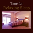 Classical Sleep Music Time for Relaxing Sleep ‐ Rest in Home, Soothing Songs, Instrumental Sounds, Relaxation Moments with Classical Music