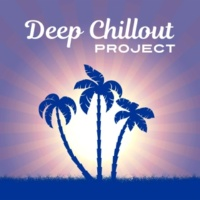 Brazilian Lounge Project Deep Chillout Project ‐ Deep Chill  Out Music, Summer Lounge, Ibiza Dream, Relax & Chill