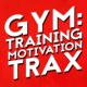 Training Motivation Music Gym: Training Motivation Trax