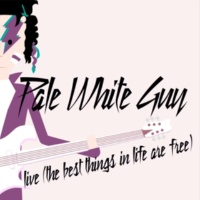 Pale White Guy Live (The Best Things in Life Are Free)