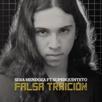 Sebastian Mendoza/Super Quinteto Falsa Traición