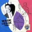 Wade Legge Trio I Only Have Eyes for You