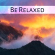 Relaxing Music Be Relaxed - Calming Nature Sounds, Relaxing Music, Healing  Music Therapy, Peaceful Songs