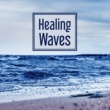 Relaxing Music Healing Waves ‐ Gentle Nature Sounds, Relaxing Music, Healing Nature, New Age, Relaxed Mind & Body