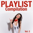Various Artists Playlist Compilation Vol. 2