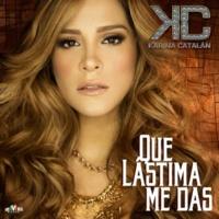 Karina Catalán Que Lástima Me Das (Versión Banda)
