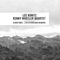 Lee Konitz - Kenny Wheeler Quartet/Lee Konitz/Kenny Wheeler/Frank Wunsch/Gunnar Plümer Olden Times (Live At Birdland Neuburg)