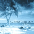 Ambiente Ambient Chill Out Vibes ‐ Calming Waves, Summer Chillout, Music to Rest, Stress Relief