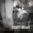 County Graves Hell and High Water