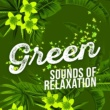 Relaxing Nature Ambience Green Sounds of Relaxation