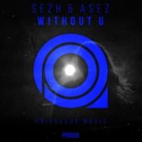 SEZH&Asez Without U