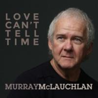 Murray McLauchlan The Luckiest Guy
