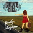 Coyote Bill Goodbye Raylene