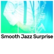 Smooth Jazz Band Smooth Jazz Surprise