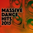 Extreme Dance Hits Massive Dance Mix: 2015