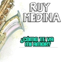 Ruy Medina ¿Cómo Te Va Mi Amor?