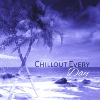 Todays Hits Chillout Every Day ‐ Deep Electro Music, Chill Out Lounge, Just Relax